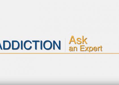 Addiction – Ask an Expert